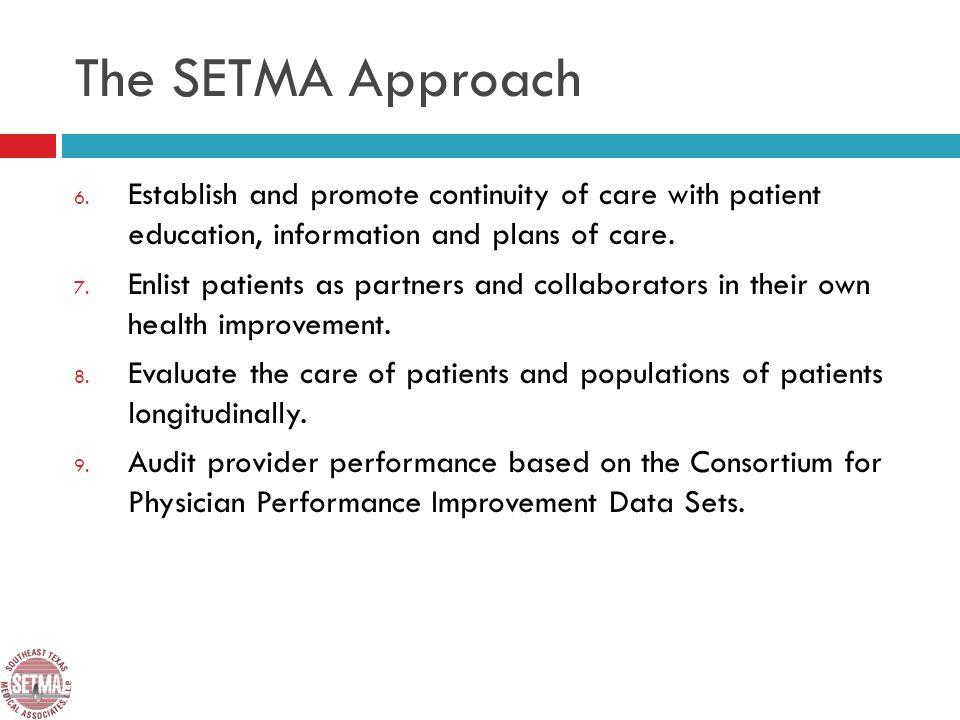 The SETMA Approach 6.