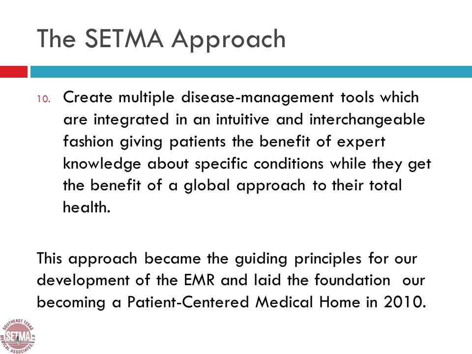 The SETMA Approach 10.