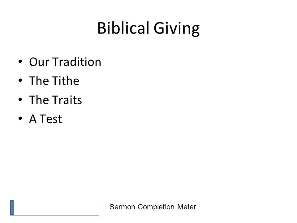 Sermon Completion Meter Biblical Giving Our Tradition The Tithe The Traits A Test