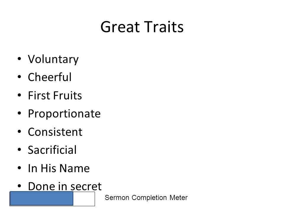 Sermon Completion Meter Great Traits Voluntary Cheerful First Fruits Proportionate Consistent Sacrificial In His Name Done in secret