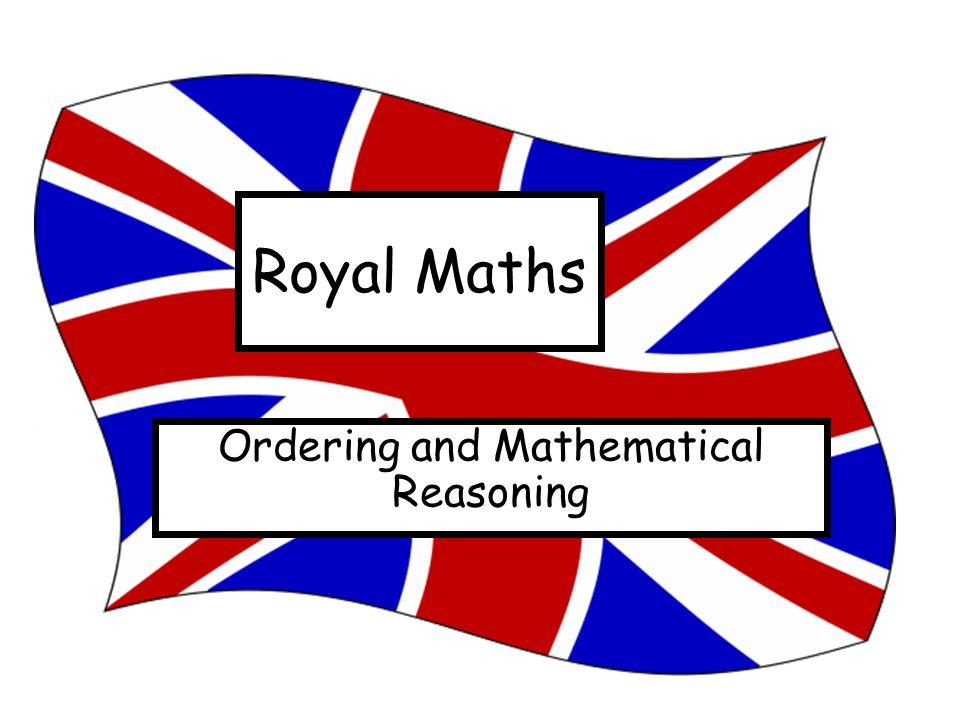 Royal Maths Ordering and Mathematical Reasoning