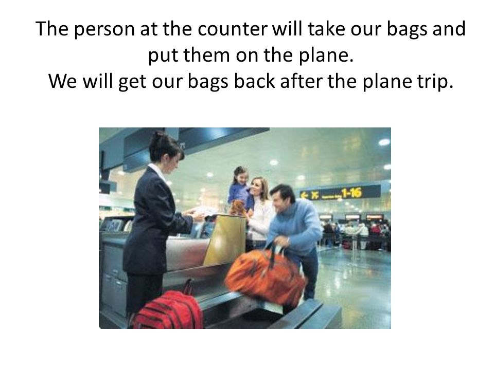 After we park, we can take our bags inside the airport. We will probably wait in line.