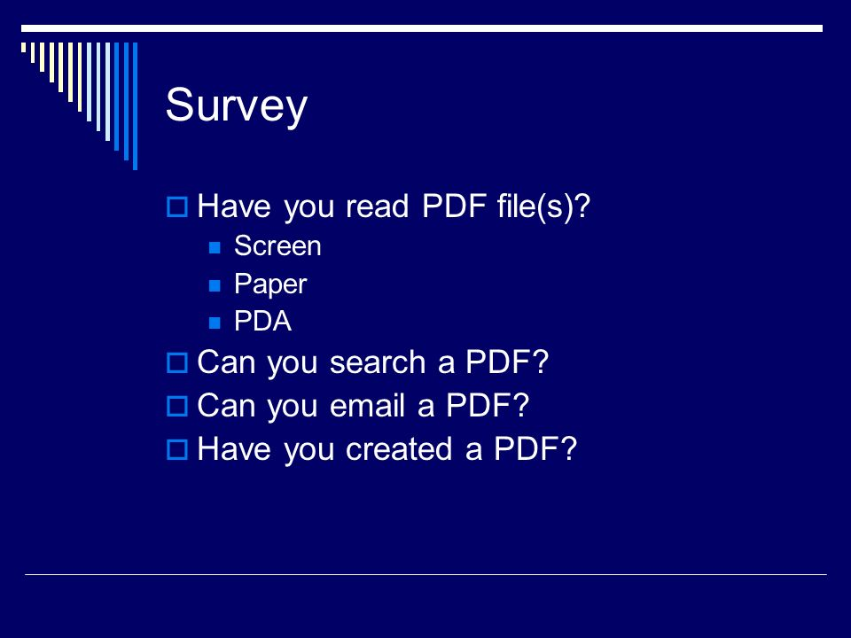Survey Have you read PDF file(s). Screen Paper PDA Can you search a PDF.