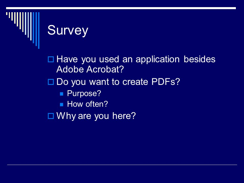 Survey Have you used an application besides Adobe Acrobat.