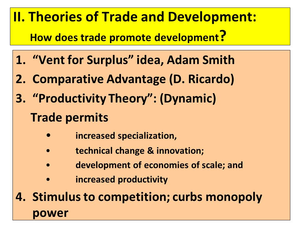 II. Theories of Trade and Development: How does trade promote development .