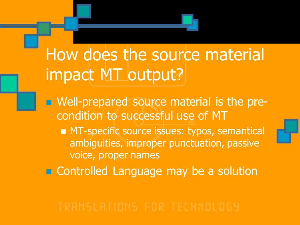 How does the source material impact MT output.