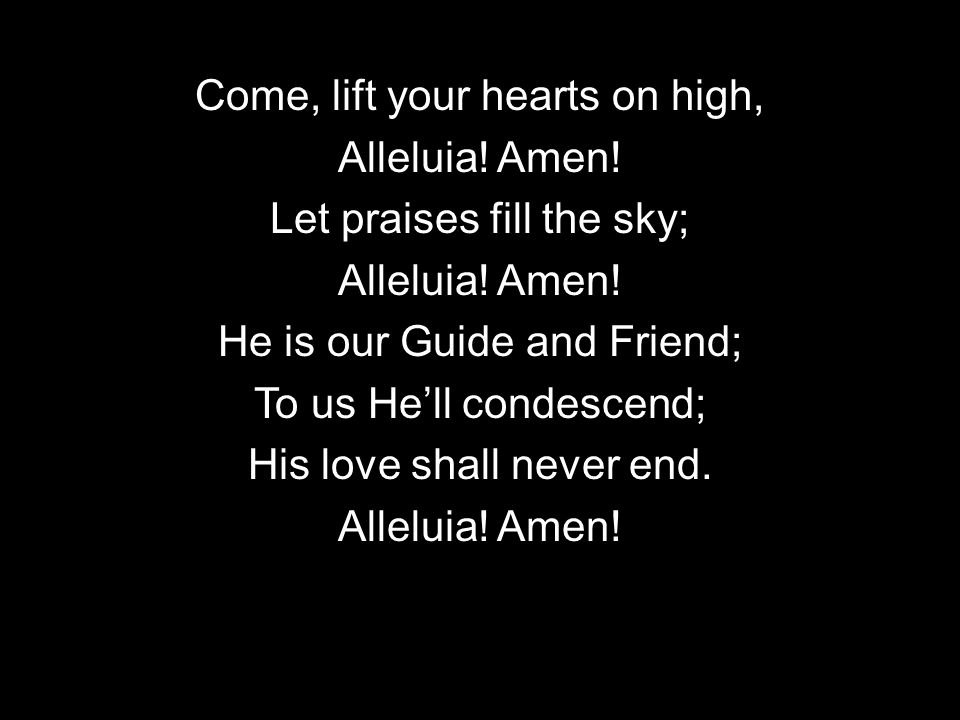 Praise yet our Christ again, Alleluia.Amen. Life shall not end the strain; Alleluia.