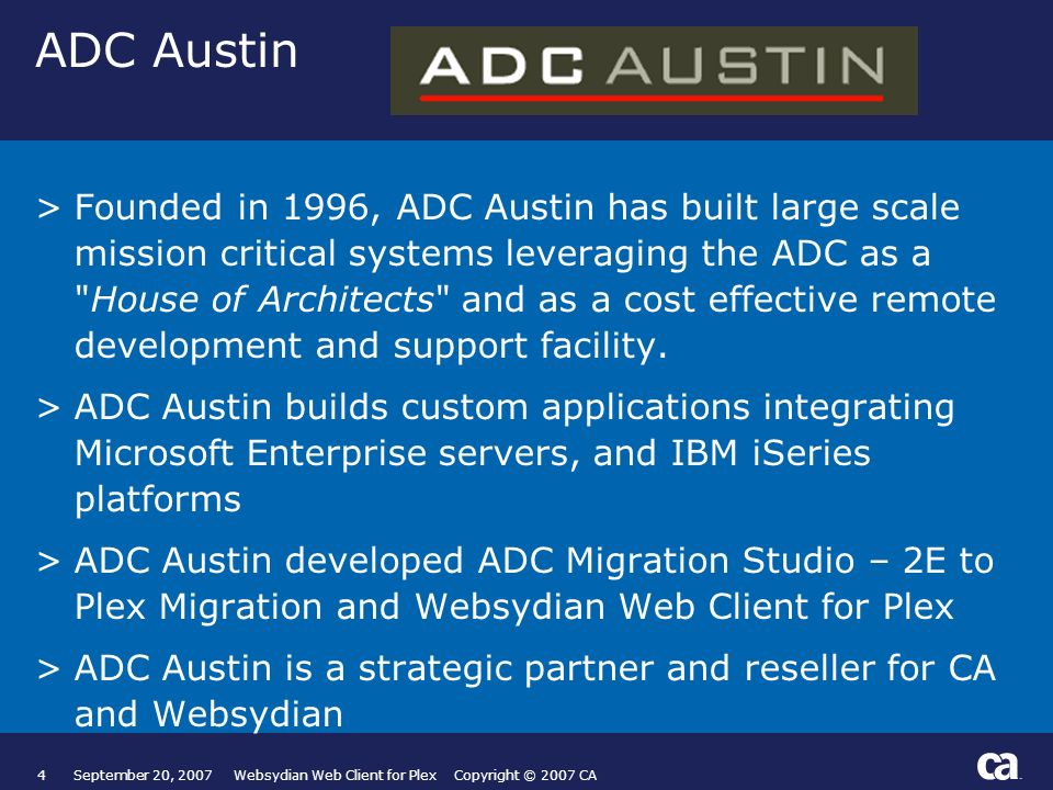 ADC Austin >Founded in 1996, ADC Austin has built large scale mission critical systems leveraging the ADC as a House of Architects and as a cost effective remote development and support facility.