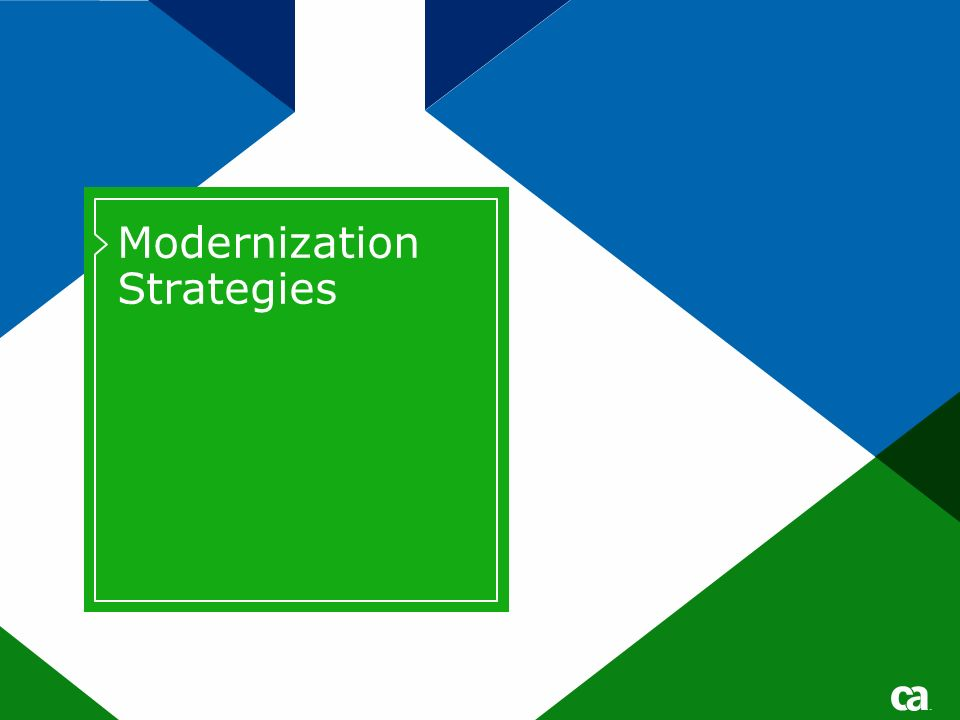 Modernization Strategies Title text for Title or Divider pages should be either 40 pt for short titles /28 pt for subtitles or 32 pts for longer titles /24 pt for subtitles No DATE on divider pages.