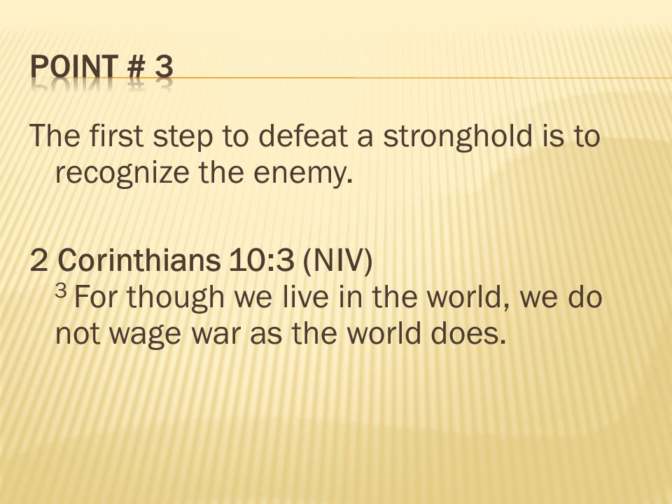 The second step to fight a stronghold is to use Gods equipment.
