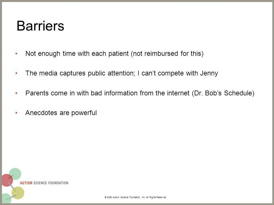 Barriers Not enough time with each patient (not reimbursed for this) The media captures public attention; I cant compete with Jenny Parents come in with bad information from the internet (Dr.