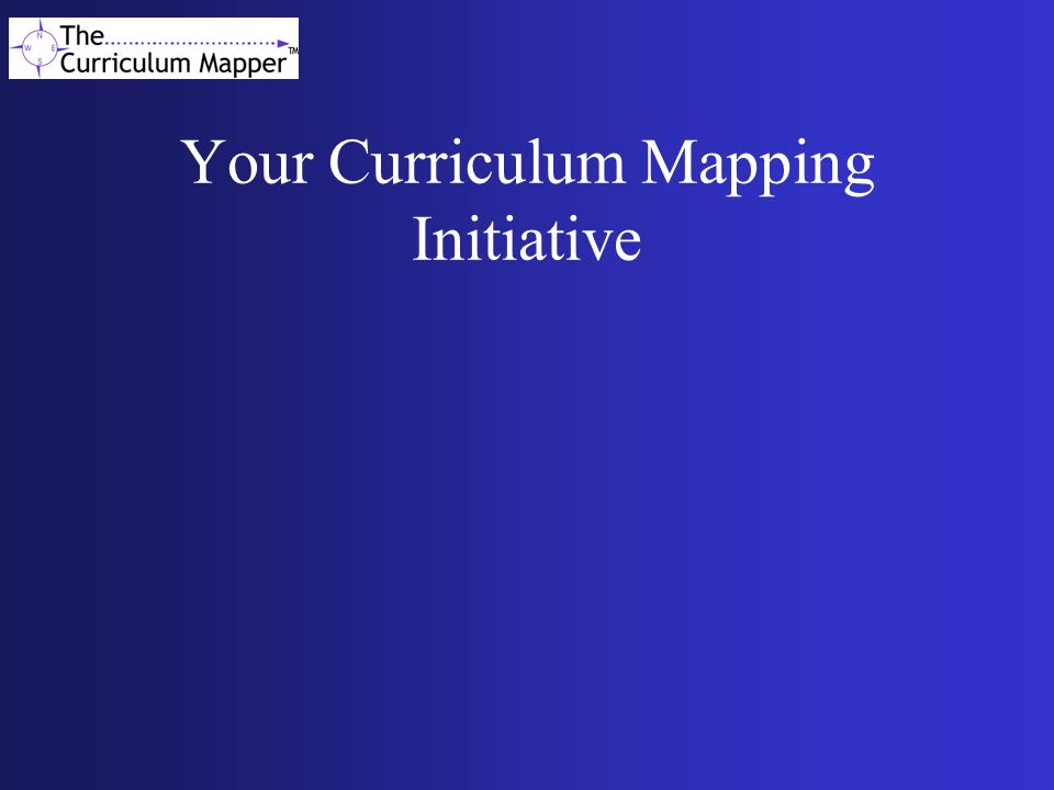 Your Curriculum Mapping Initiative