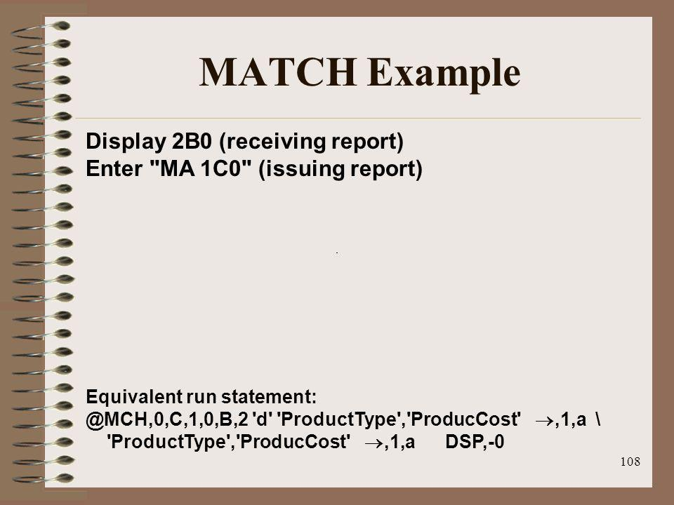 108 MATCH Example Display 2B0 (receiving report) Enter