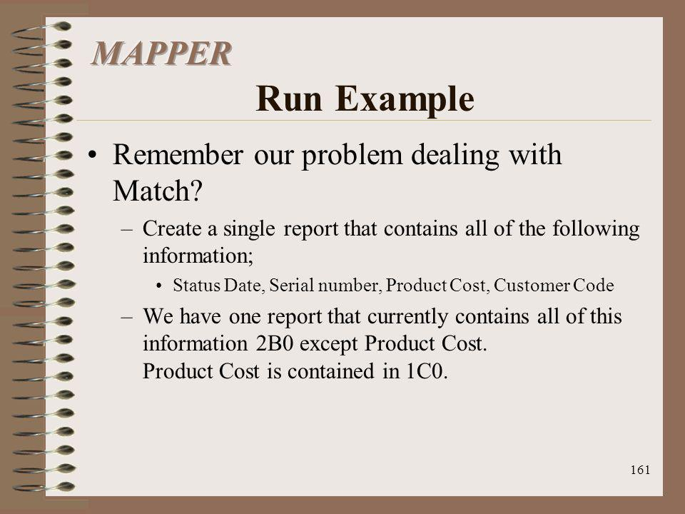 161 Remember our problem dealing with Match? –Create a single report that contains all of the following information; Status Date, Serial number, Produ