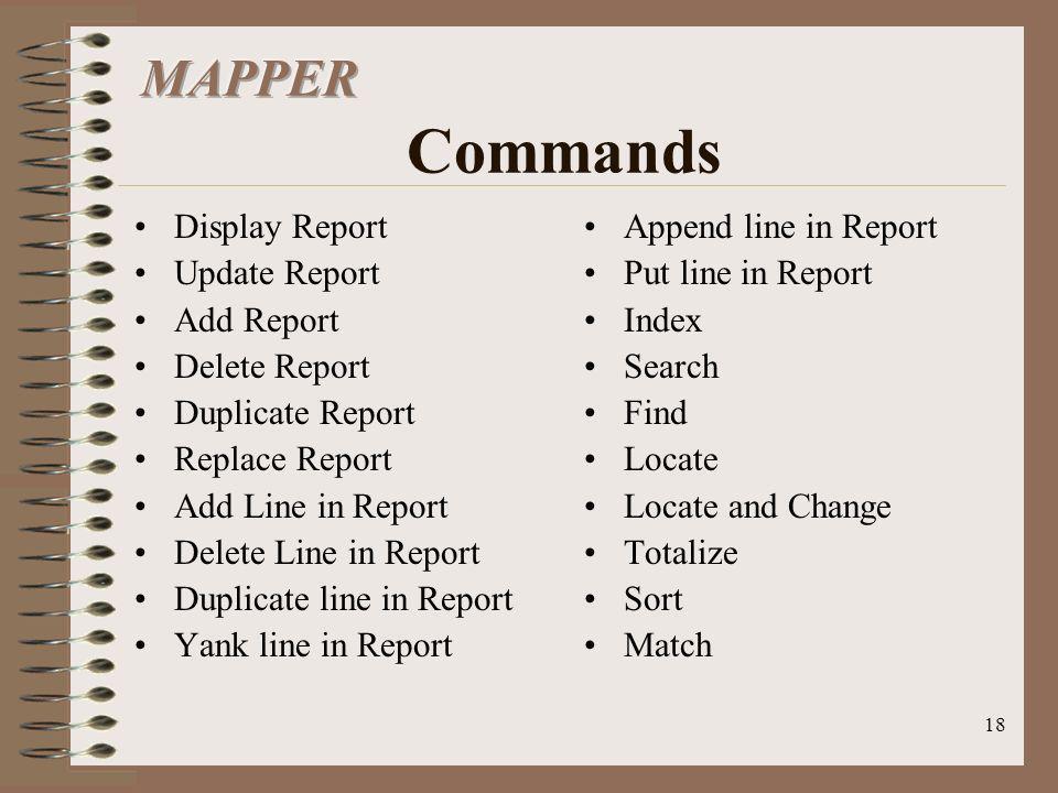 18 Display Report Update Report Add Report Delete Report Duplicate Report Replace Report Add Line in Report Delete Line in Report Duplicate line in Re
