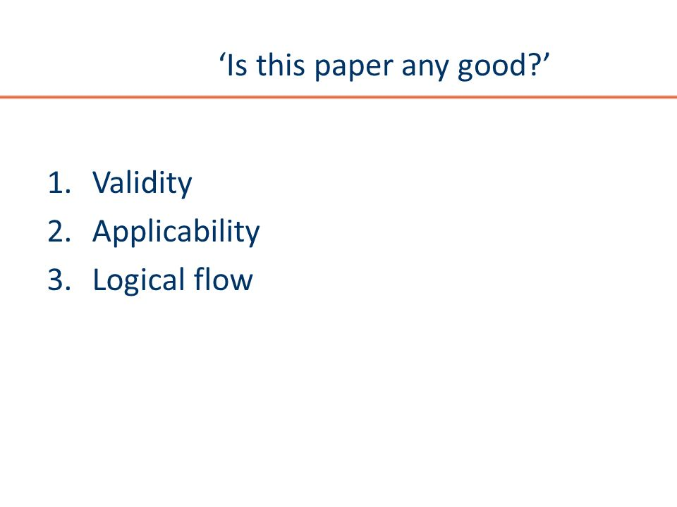 Is this paper any good? 1.Validity 2.Applicability 3.Logical flow