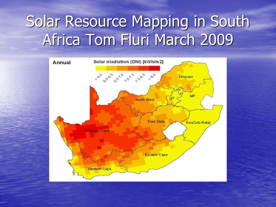 Solar Resource Mapping in South Africa Tom Fluri March 2009