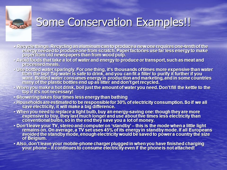 Some Conservation Examples!. Recycle things.
