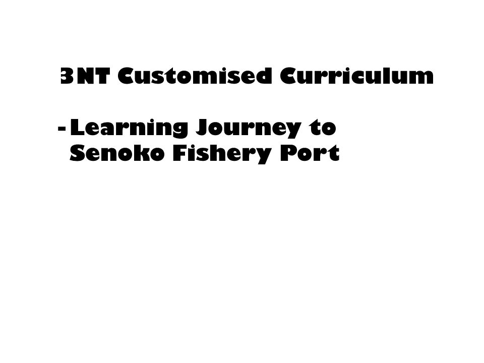 3NT Customised Curriculum -Learning Journey to Senoko Fishery Port