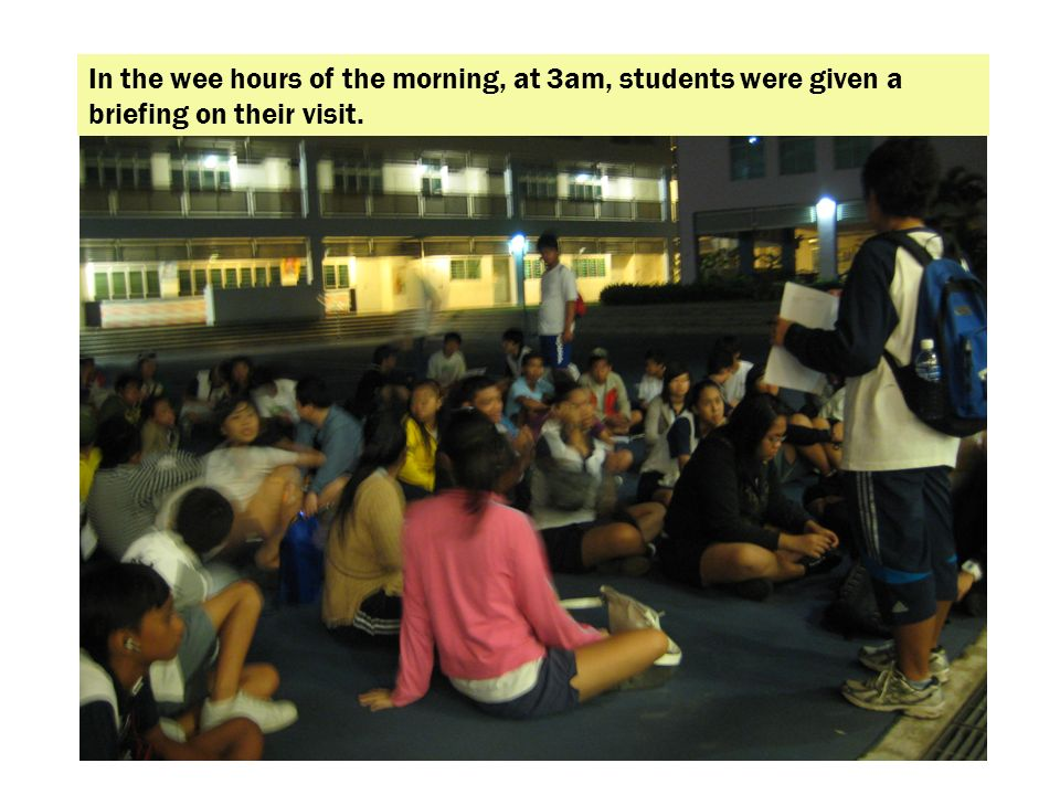 In the wee hours of the morning, at 3am, students were given a briefing on their visit.