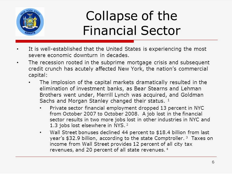Collapse of the Financial Sector It is well-established that the United States is experiencing the most severe economic downturn in decades.