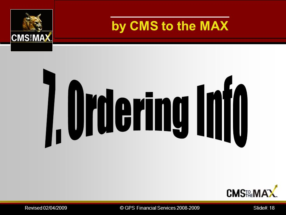 Slide#: 18© GPS Financial Services 2008-2009Revised 02/04/2009 ___________________ by CMS to the MAX