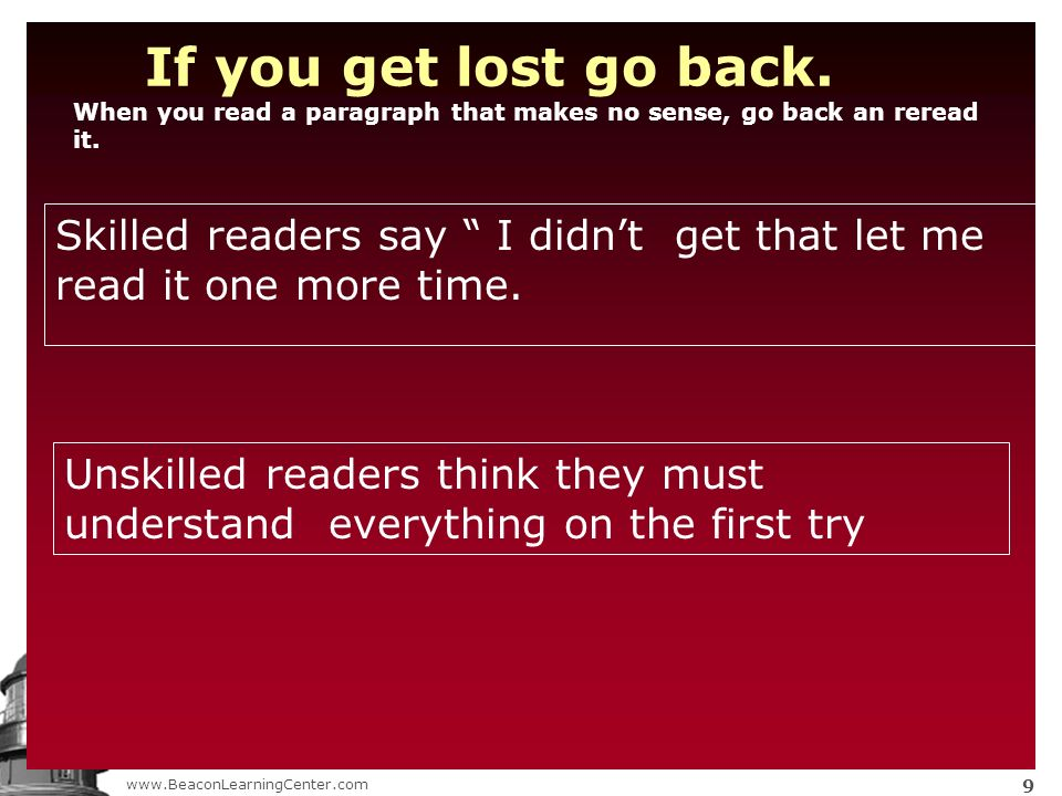 www.BeaconLearningCenter.com 10 Keep reading get past the vocabulary bumps whenever you reach a string fo unfamiliar words do not stop -do not allow yourself to become frustrated.