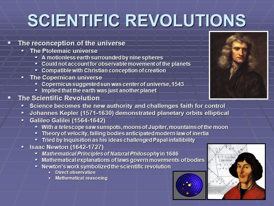 SCIENTIFIC REVOLUTIONS The reconception of the universe The reconception of the universe The Ptolemaic universe The Ptolemaic universe A motionless ea