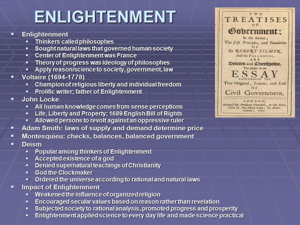 ENLIGHTENMENT Enlightenment Enlightenment Thinkers called philosophes Thinkers called philosophes Sought natural laws that governed human society Soug