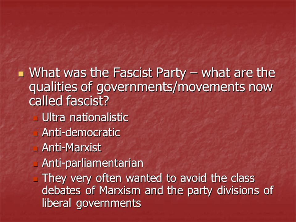 What was the Fascist Party – what are the qualities of governments/movements now called fascist? What was the Fascist Party – what are the qualities o