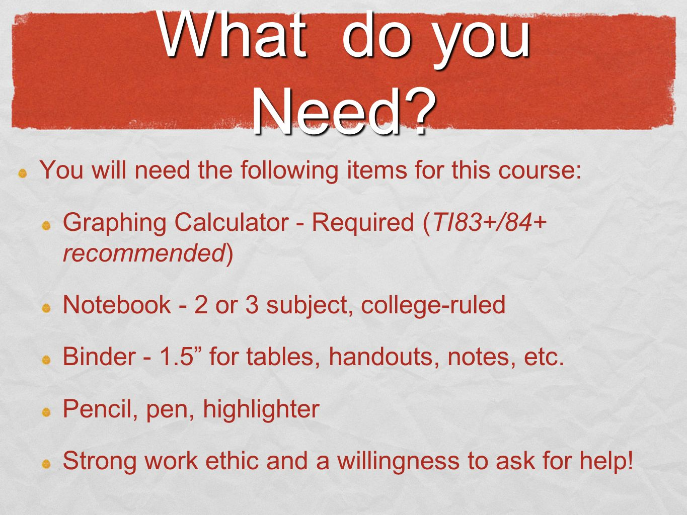 What do you Need.