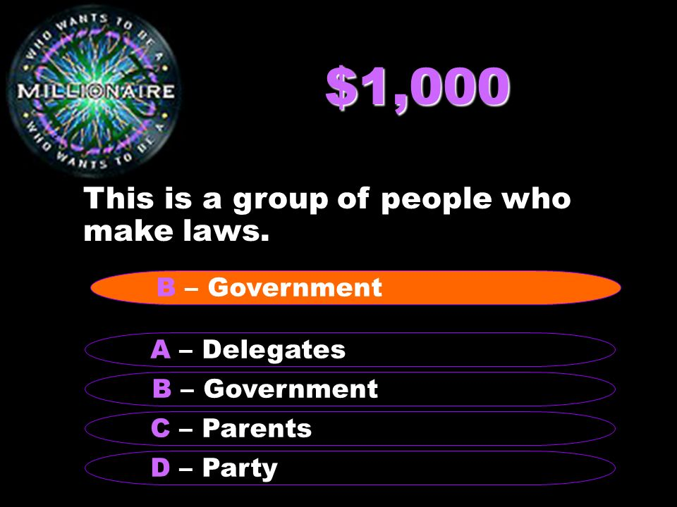 $1,000 This is a group of people who make laws.