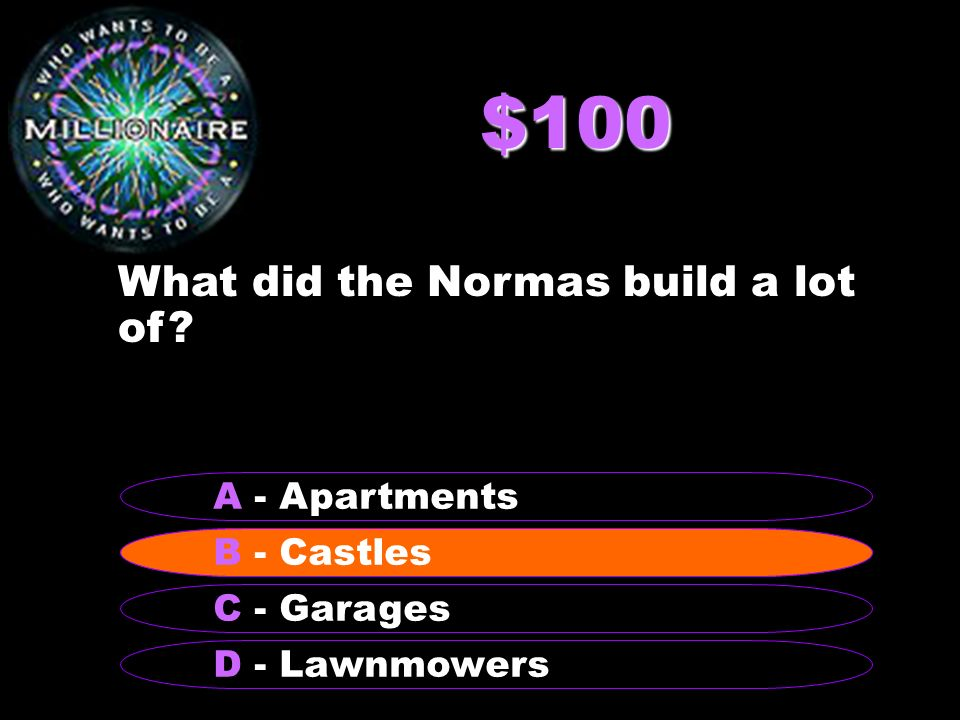 $100 What did the Normas build a lot of.