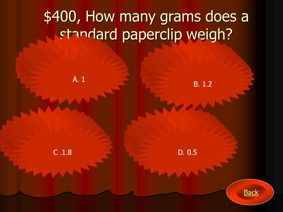 $200, 32°C=F° A. 42.58 B. 127.1 C. 89.6D. 56.2 Back