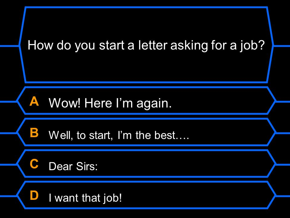 How do you start a letter asking for a job?