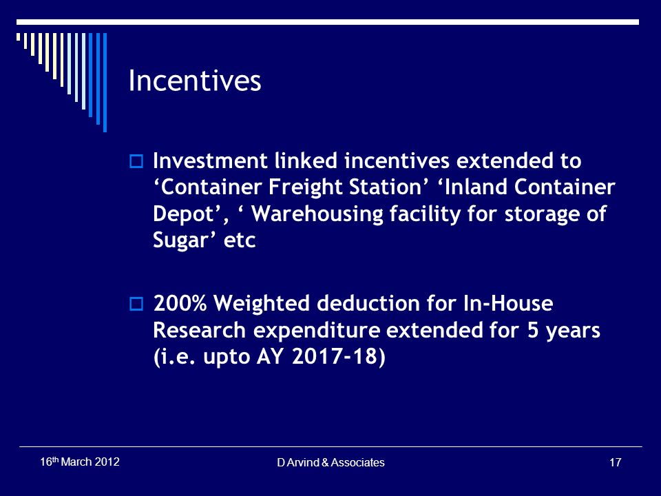 Incentives Investment linked incentives extended to Container Freight Station Inland Container Depot, Warehousing facility for storage of Sugar etc 20