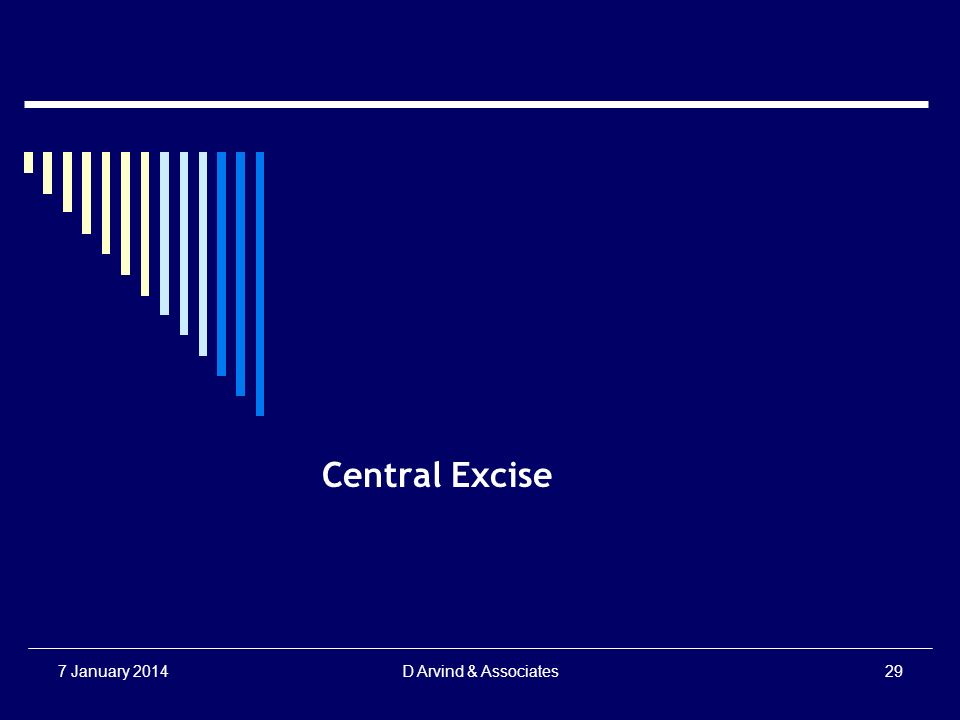 Central Excise 7 January 2014D Arvind & Associates29