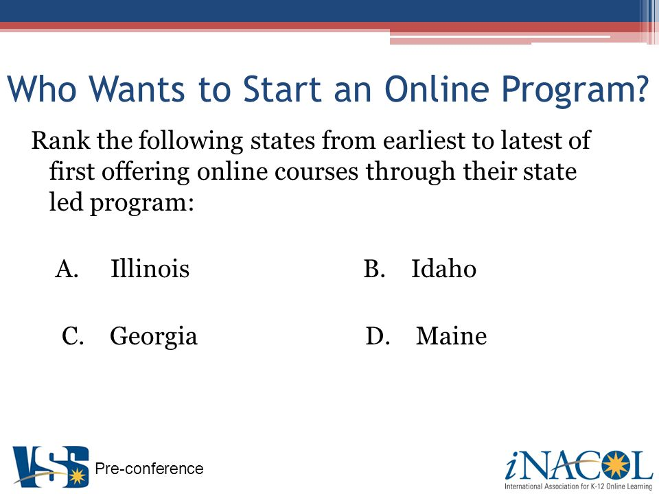 Pre-conference Policy and Regulations – Key Questions to ask Is online education allowed in my state.