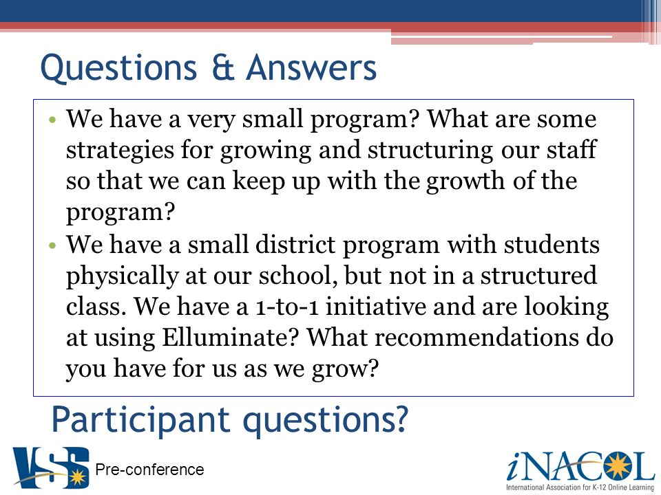 Pre-conference Questions & Answers We have a very small program.