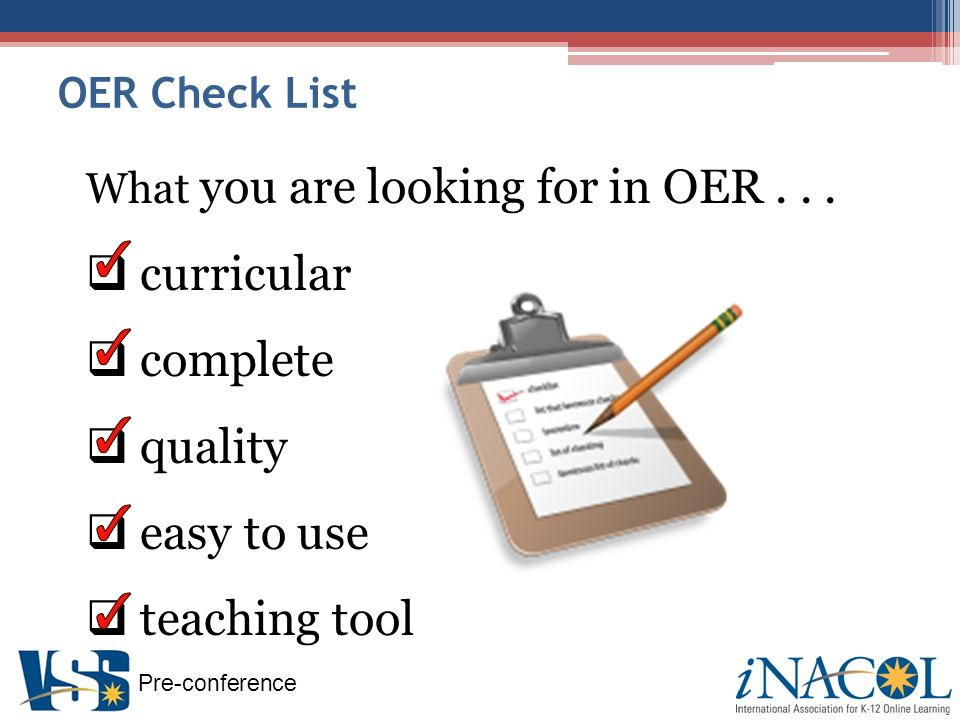 Pre-conference OER Check List What you are looking for in OER...