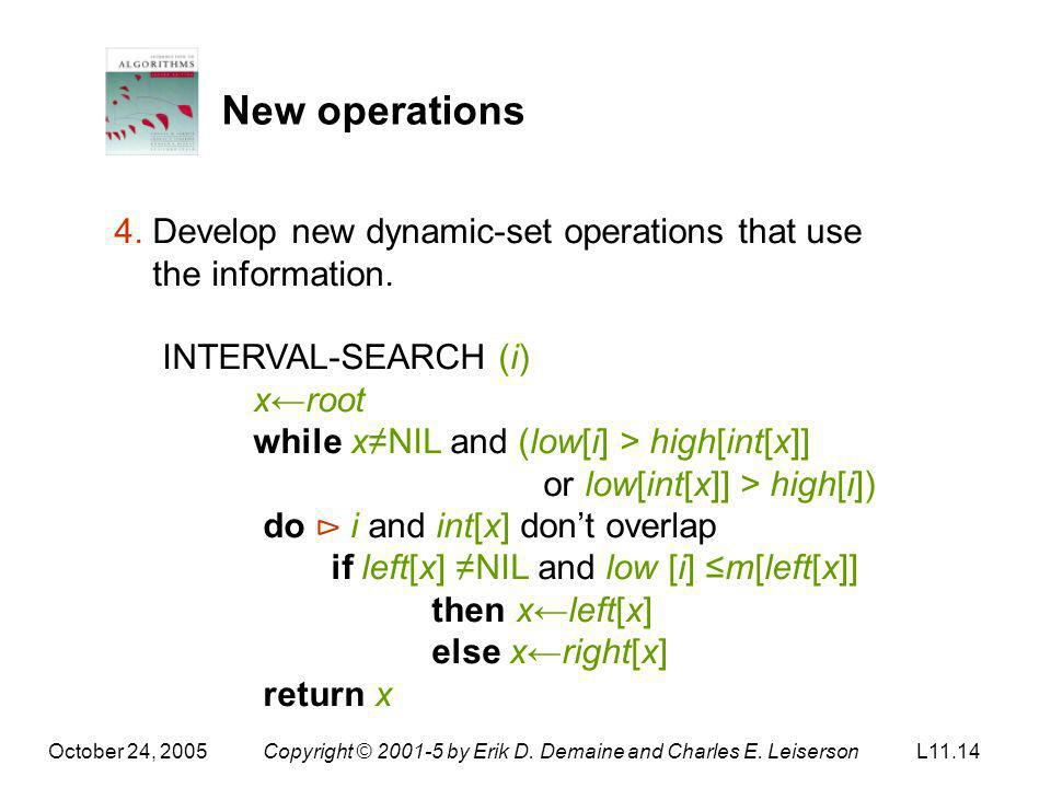 October 24, 2005Copyright © 2001-5 by Erik D. Demaine and Charles E. LeisersonL11.14 New operations 4. Develop new dynamic-set operations that use the