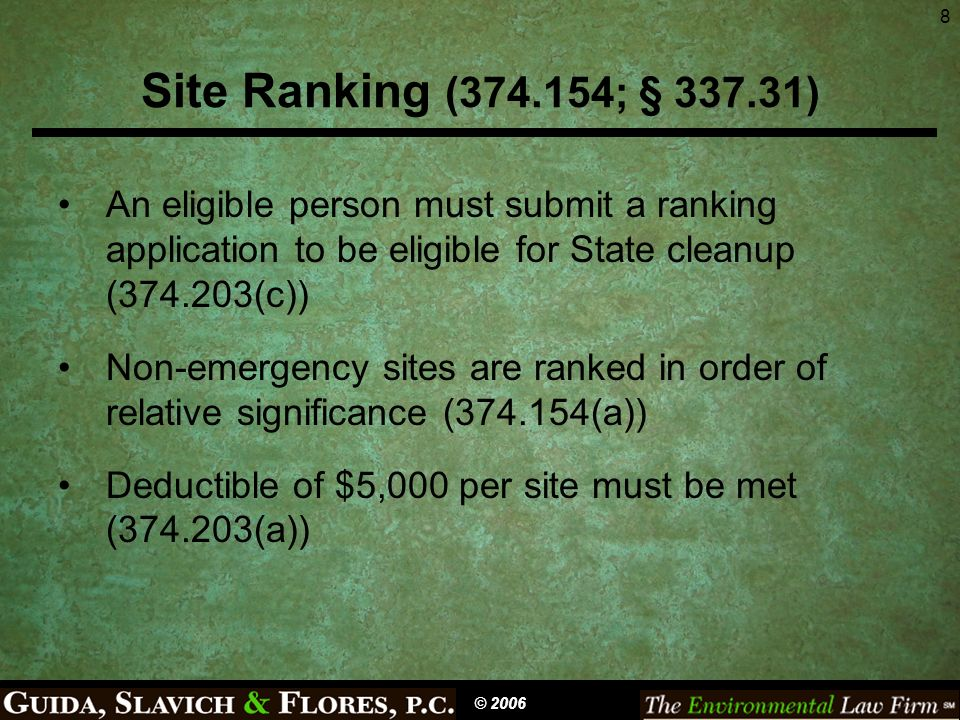 8 Site Ranking (374.154; § 337.31) An eligible person must submit a ranking application to be eligible for State cleanup (374.203(c)) Non-emergency si