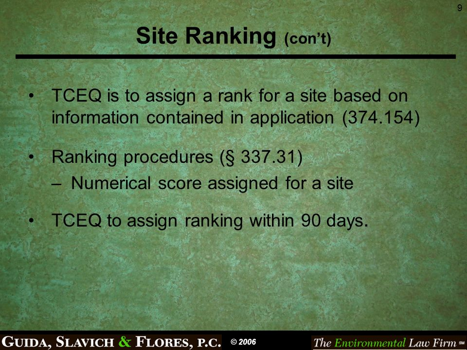 9 Site Ranking (cont) TCEQ is to assign a rank for a site based on information contained in application (374.154) Ranking procedures (§ 337.31) –Numerical score assigned for a site TCEQ to assign ranking within 90 days.