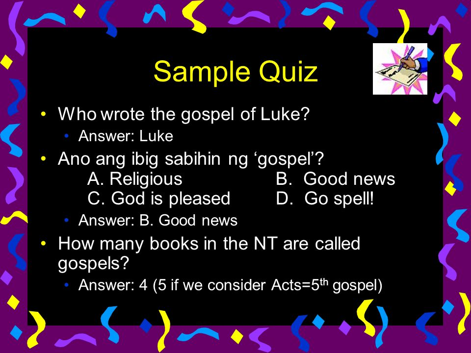 Sample Quiz Ilang chapter meron ang gospel of Luke.