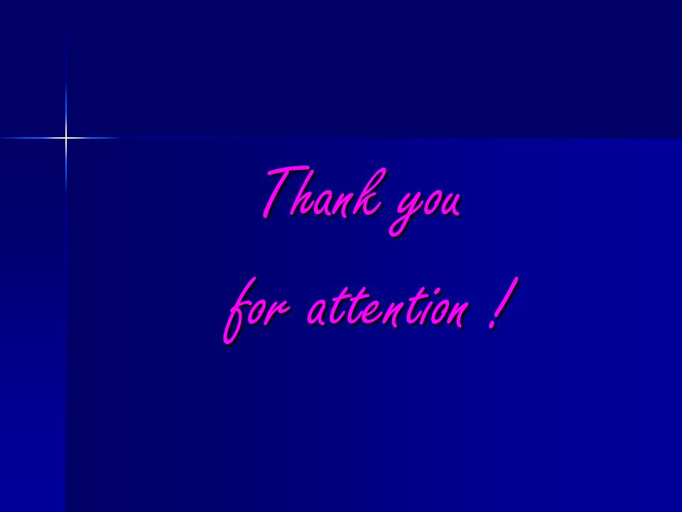 Thank you for attention ! for attention !
