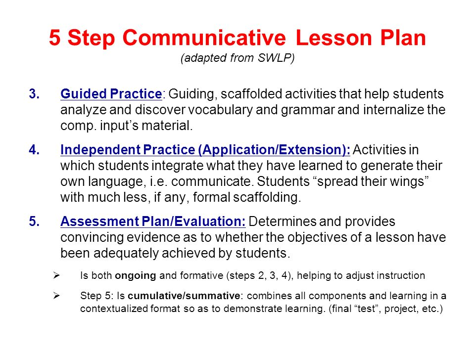 5 Step Communicative Lesson Plan (adapted from SWLP) 3.Guided Practice: Guiding, scaffolded activities that help students analyze and discover vocabul