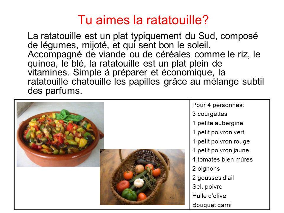 Tu aimes la ratatouille? La ratatouille est un plat typiquement du Sud, composé de légumes, mijoté, et qui sent bon le soleil. Accompagné de viande ou