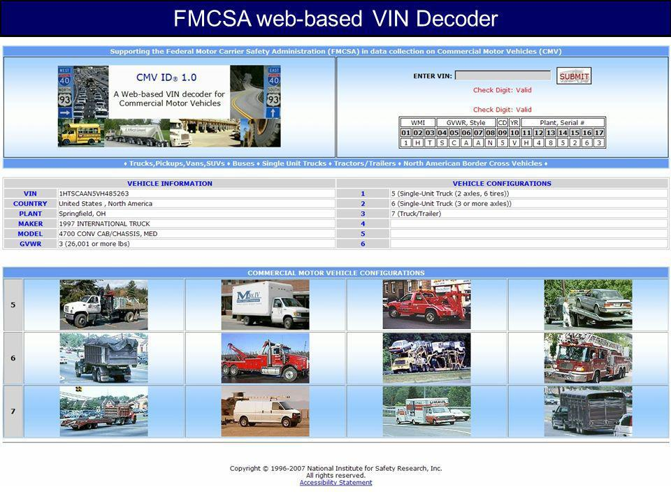 26 Verify the VIN* Batch process VINs Verify the type of Truck/Bus* Web based VIN decoder Using the Vehicle Identification Number (VIN) For Quality Co