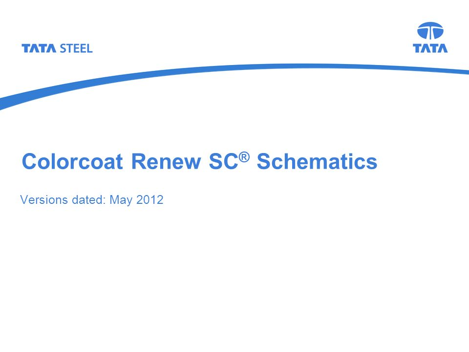Colorcoat Renew SC ® Schematics Versions dated: May 2012