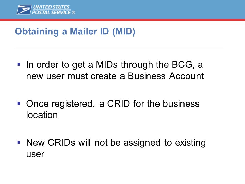 In order to get a MIDs through the BCG, a new user must create a Business Account Once registered, a CRID for the business location New CRIDs will not